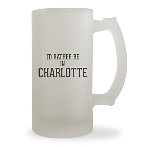 I'd Rather Be In CHARLOTTE - 16oz Sturdy Glass Frosted Beer Stein (Charlotte Clothing Russe)