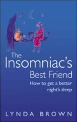 The Insomniac's Best Friend: How to Get a Better Night's
