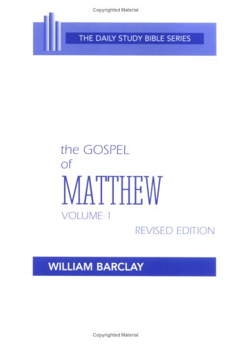 The Gospel of Matthew: Vol. 1, Chapters 1-10 (The Daily Study Bible Series, Revised Edition) (1721 Series)