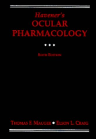 Havener's Ocular Pharmacology (HAVENER, WILLIAM H//OCULAR PHARMACOLOGY)