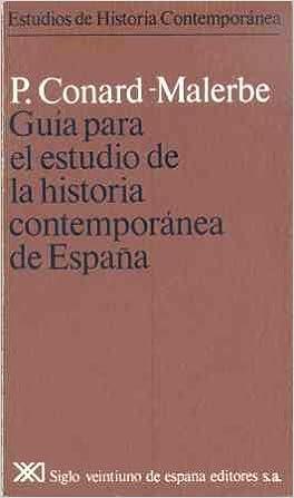 Guía para el estudio de la historia contemporánea de España Estudios de historia contemporánea: Amazon.es: Conard-Malerbe, Pierre: Libros