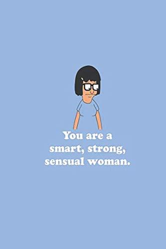 Sensual Woman: Bob's Burgers Tina Strong  Notebook, Journal for Writing, Size 6