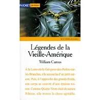 Légendes de la Vieille-Amérique par William Camus