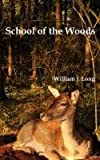School of the Woods, William J. Long, 1849023344