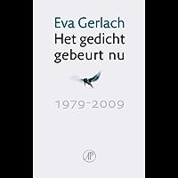 Het gedicht gebeurt nu: 1979-2009