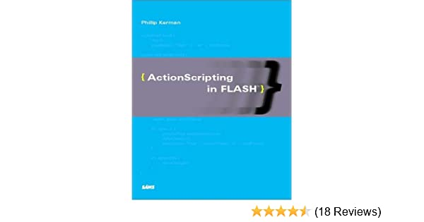 ActionScripting in Flash: Phillip Kerman: 0752063320785