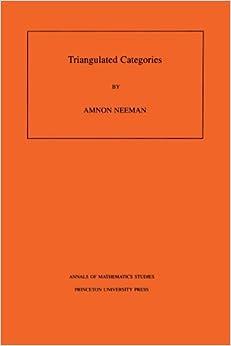 Book Triangulated Categories. (AM-148) (Annals of Mathematics Studies) by Amnon Neeman (2001-02-01)