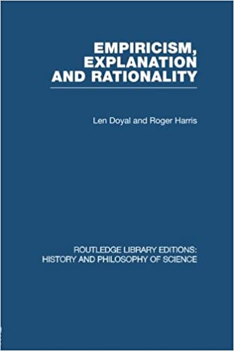 Empiricism, Explanation and Rationality: An Introduction to the Philosophy of the Social Sciences
