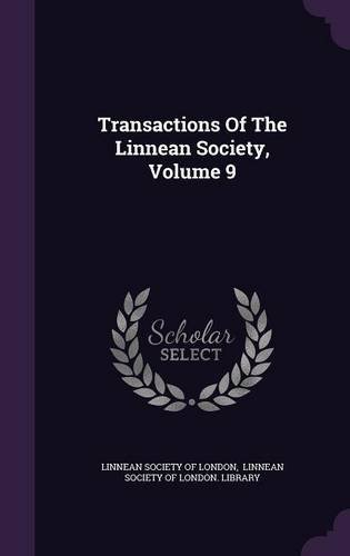 Transactions of the Linnean Society, Volume 9 ebook