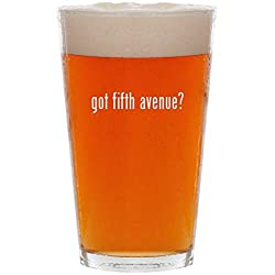 got fifth avenue? - 16oz All Purpose Pint Beer Glass