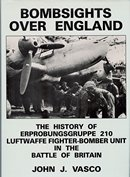 Bombsights Over England: History of Evprobungsgruppe 210, Luftwaffe Fighter Bomber Unit in the Battle of Britain ()
