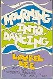 Mourning into Dancing, Laurel Lee, 0525242503