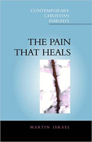 The Pain That Heals (Contemporary Christian insights)