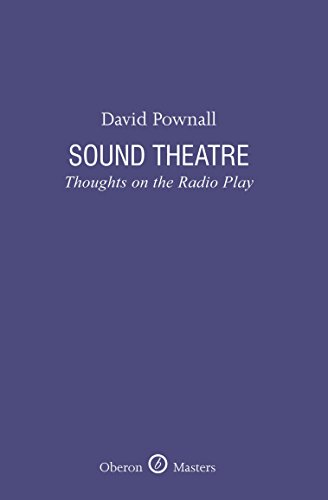 Sound Theatre: Thoughts on the Radio Play (Oberon Masters Series)