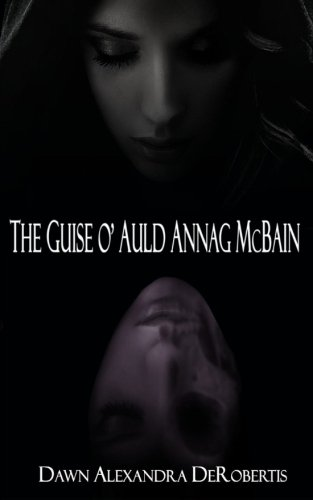 Read Online The Guise o' Auld Annag McBain: A Scottish Ghost Story PDF