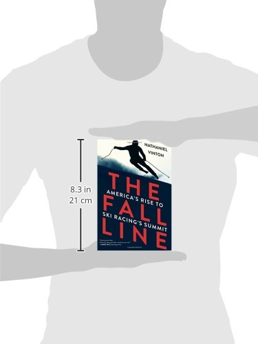 The Fall Line: America's Rise to Ski Racing's Summit free