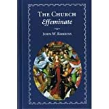 The Church Effeminate, Gordon H. Clark, 0940931540