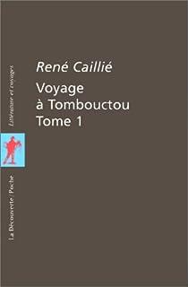 Voyage à Tombouctou (I) par Caillié