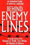 Behind Enemy Lines: An Advanced Guide to Spiritual Warfare