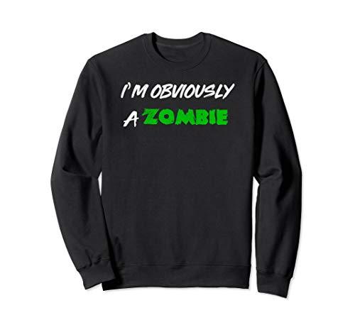 I'm Obviously A Zombie Halloween Costume Shirt Sweatshirt