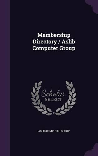 Read Online Membership Directory / Aslib Computer Group ebook