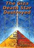 The Giza Death Star Destroyed: The Ancient War for Future Science (Giza Death Star Trilogy, Band 3)