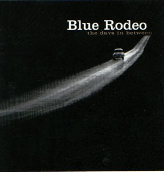 Blue Rodeo Days In Between Amazon Com Music