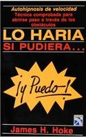 Lo Haria Si Pudiera. Y Puedo! (Spanish Edition)