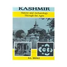 Kashmir: History and Archaeology Through the Ages