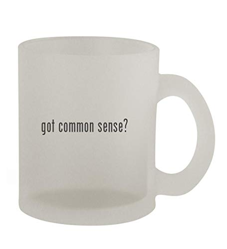 got common sense? - 10oz Frosted Coffee Mug Cup, Frosted