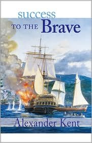 Success to the Brave (The Bolitho Novels) (Vol 15) Publisher: McBooks Press