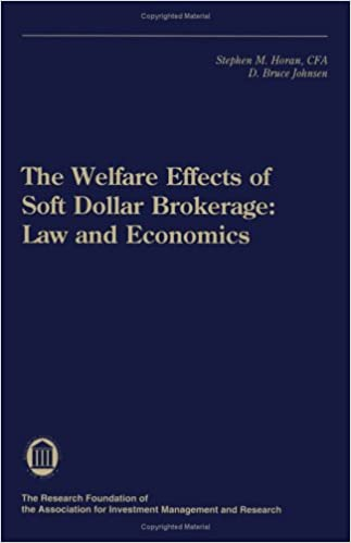 Book The Welfare Effects of Soft Dollar Brokerage: Law and Economics (Research Foundation of AIMR and Blackwell Series in Finance)