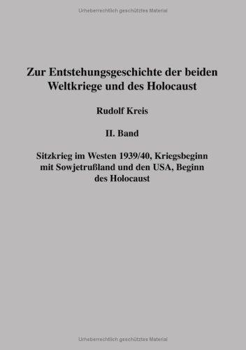 Zur Entstehungsgeschichte der beiden Weltkriege und des Holocaust 2: Sitzkrieg im Westen 1939/40, Kriegsbeginn mit Sowjetrußland und den USA, Beginn des Holocaust