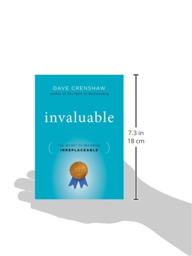 Invaluable: The Secret to Becoming Irreplaceable: Dave Crenshaw ...