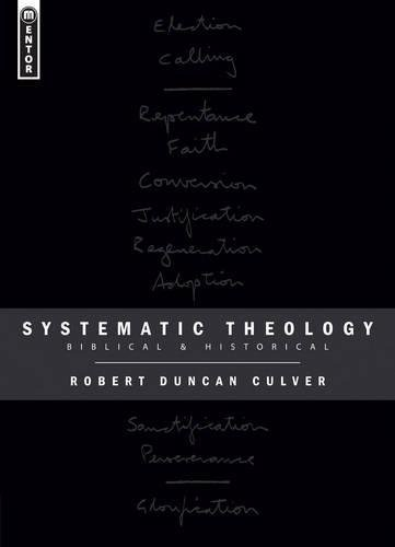 Systematic Theology: Biblical and Historical