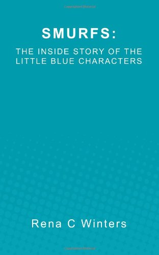 Smurfs: The Inside Story Of The Little Blue Characters pdf