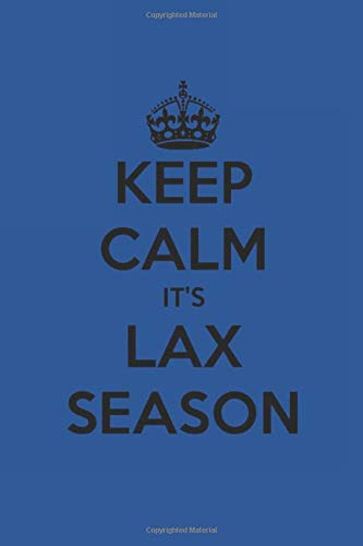Keep Calm It's LAX Season: Funny Notebook | Witty Comedy Journals | Gag Gift For any Occasion por Pharaoh Group