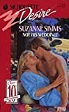 Not His Wedding!, Suzanne Simms, 0373057180