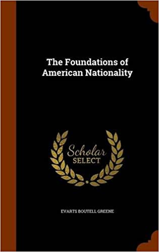 Image result for (The Foundations of American Nationality, Evarts Boutell Greene,