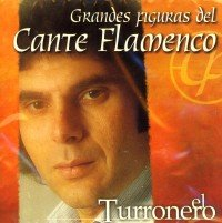 El Turronero - Figuras Del Cante Flamenco - Amazon.com Music