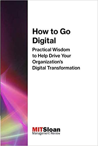 How to Go Digital: Practical Wisdom to Help Drive Your