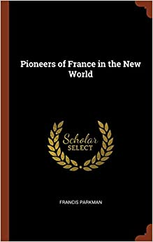Book Pioneers of France in the New World