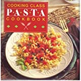 Cooking Class Pasta Cookbook, Publications International, 0785301925