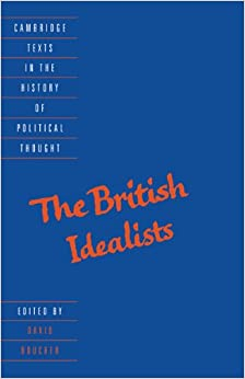 Book The British Idealists (Cambridge Texts in the History of Political Thought)