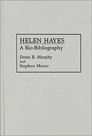 helen hayes a bio bibliography bio bibliographies in the performing arts