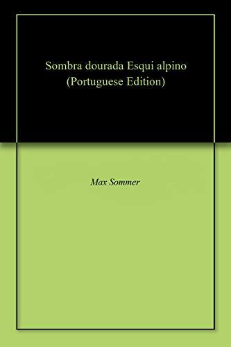 Sombra dourada Esqui alpino (Portuguese Edition)