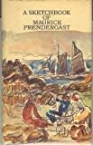 img - for A sketchbook of Maurice Prendergast book / textbook / text book