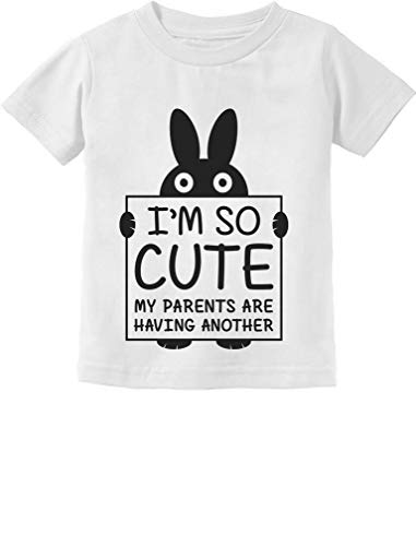 I'm So Cute My Parents are Having Another Funny Toddler/Infant Kids T-Shirt 2T White ()