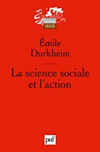 La science sociale et l'action par Durkheim