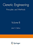 Genetic Engineering:Principles and Methods: Volume 6 (Genetic Engineering: Principles and Methods)